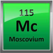 Moscovium (Mc) Penjelasan, Sifat dan Kegunaan